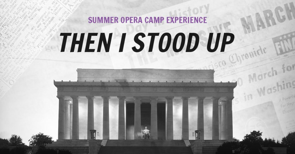 Then I Stood Up – Summer Opera Camp 2019